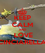KEEP CALM AND  LOVE CINCIARELLA - Personalised Poster A4 size