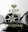 KEEP CALM AND LOVE CINEMA - Personalised Poster A4 size
