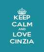 KEEP CALM AND LOVE CINZIA - Personalised Poster A4 size