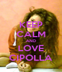 KEEP CALM AND LOVE CIPOLLA - Personalised Poster A4 size