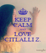 KEEP CALM AND LOVE CITLALLI Z. - Personalised Poster A4 size
