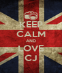 KEEP CALM AND LOVE CJ - Personalised Poster A4 size