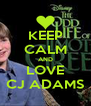 KEEP CALM AND LOVE CJ ADAMS - Personalised Poster A4 size