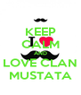 KEEP CALM AND LOVE CLAN MUSTATA - Personalised Poster A4 size