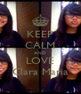 KEEP CALM AND LOVE Clara Maria - Personalised Poster A4 size