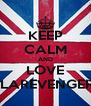 KEEP CALM AND LOVE CLAREVENGERS - Personalised Poster A4 size