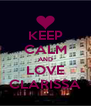 KEEP CALM AND LOVE CLARISSA - Personalised Poster A4 size