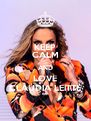 KEEP CALM AND LOVE CLAUDIA LEITTE - Personalised Poster A4 size