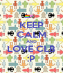 KEEP CALM AND LOVE CLB :P - Personalised Poster A4 size