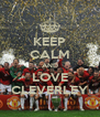 KEEP CALM AND LOVE CLEVERLEY - Personalised Poster A4 size