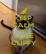 KEEP CALM AND  LOVE  CLIFFY - Personalised Poster A4 size