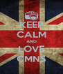 KEEP CALM AND LOVE CMNS - Personalised Poster A4 size
