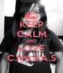 KEEP CALM AND LOVE C.NADA.S - Personalised Poster A4 size