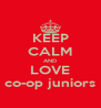 KEEP CALM AND LOVE co-op juniors - Personalised Poster A4 size