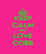 KEEP CALM AND LOVE COBB - Personalised Poster A4 size