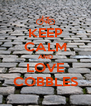 KEEP CALM AND LOVE COBBLES - Personalised Poster A4 size