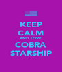 KEEP CALM AND LOVE COBRA STARSHIP - Personalised Poster A4 size