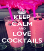KEEP CALM AND LOVE COCKTAILS - Personalised Poster A4 size