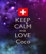 KEEP CALM AND LOVE Coco - Personalised Poster A4 size