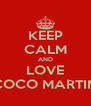 KEEP CALM AND LOVE COCO MARTIN - Personalised Poster A4 size