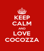 KEEP CALM AND LOVE COCOZZA - Personalised Poster A4 size