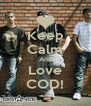 Keep Calm And Love COD! - Personalised Poster A4 size
