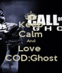 Keep Calm And Love  COD:Ghost - Personalised Poster A4 size