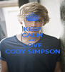 KEEP CALM AND LOVE CODY SIMPSON - Personalised Poster A4 size