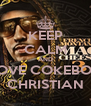 KEEP CALM AND LOVE COKEBOY CHRISTIAN - Personalised Poster A4 size