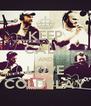 KEEP CALM AND LOVE COLDPLAY - Personalised Poster A4 size