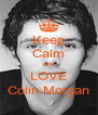 Keep Calm And LOVE Colin Morgan - Personalised Poster A4 size