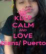KEEP CALM AND LOVE Colombians/ PuertoRicans - Personalised Poster A4 size