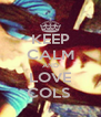 KEEP CALM AND LOVE COLS  - Personalised Poster A4 size