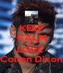 KEEP CALM AND LOVE  Colton Dixon - Personalised Poster A4 size
