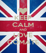 KEEP CALM AND LOVE COMATE - Personalised Poster A4 size