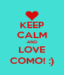 KEEP CALM AND LOVE COMO! :) - Personalised Poster A4 size