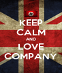 KEEP CALM AND LOVE COMPANY - Personalised Poster A4 size