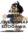 KEEP CALM AND LOVE CONAN EDOGAWA - Personalised Poster A4 size