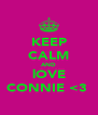 KEEP CALM AND lOVE CONNIE <3  - Personalised Poster A4 size