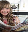 KEEP CALM AND LOVE Connie Talbot - Personalised Poster A4 size