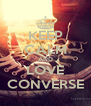 KEEP CALM AND LOVE CONVERSE - Personalised Poster A4 size