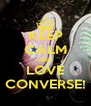 KEEP CALM AND LOVE CONVERSE! - Personalised Poster A4 size