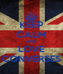 KEEP CALM AND LOVE CONVERSES - Personalised Poster A4 size