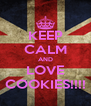 KEEP CALM AND LOVE COOKIES!!!! - Personalised Poster A4 size