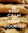KEEP CALM AND LOVE COOKIES - Personalised Poster A4 size