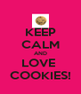 KEEP CALM AND LOVE  COOKIES! - Personalised Poster A4 size