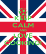 KEEP CALM AND LOVE COOKING! - Personalised Poster A4 size