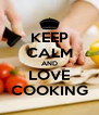 KEEP CALM AND LOVE COOKING - Personalised Poster A4 size