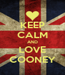 KEEP CALM AND LOVE COONEY - Personalised Poster A4 size