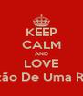 KEEP CALM AND LOVE Coração De Uma Rusher - Personalised Poster A4 size